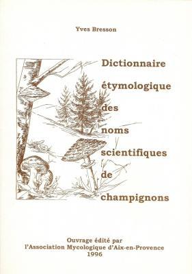 Le dictionnaire étymologique des noms scientifiques des champignons